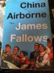 Fallows, James M. China Airborne. New York: Pantheon Books, 2012.
